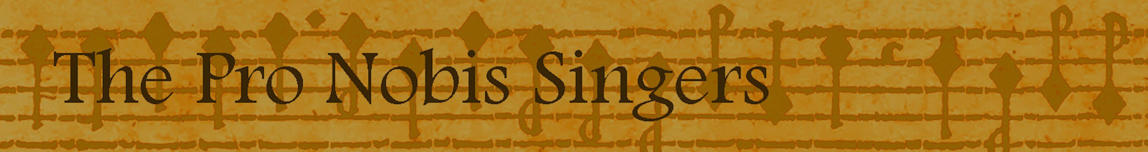 The Pro Nobis Singers
